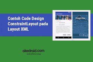 Contoh Code Penerapan Design ConstraintLayout pada Layout XML