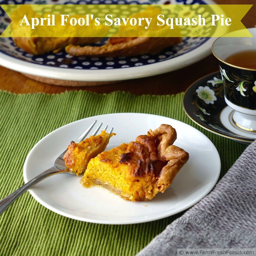 Savory Squash Pie for April Fool's Day | Farm Fresh Feasts