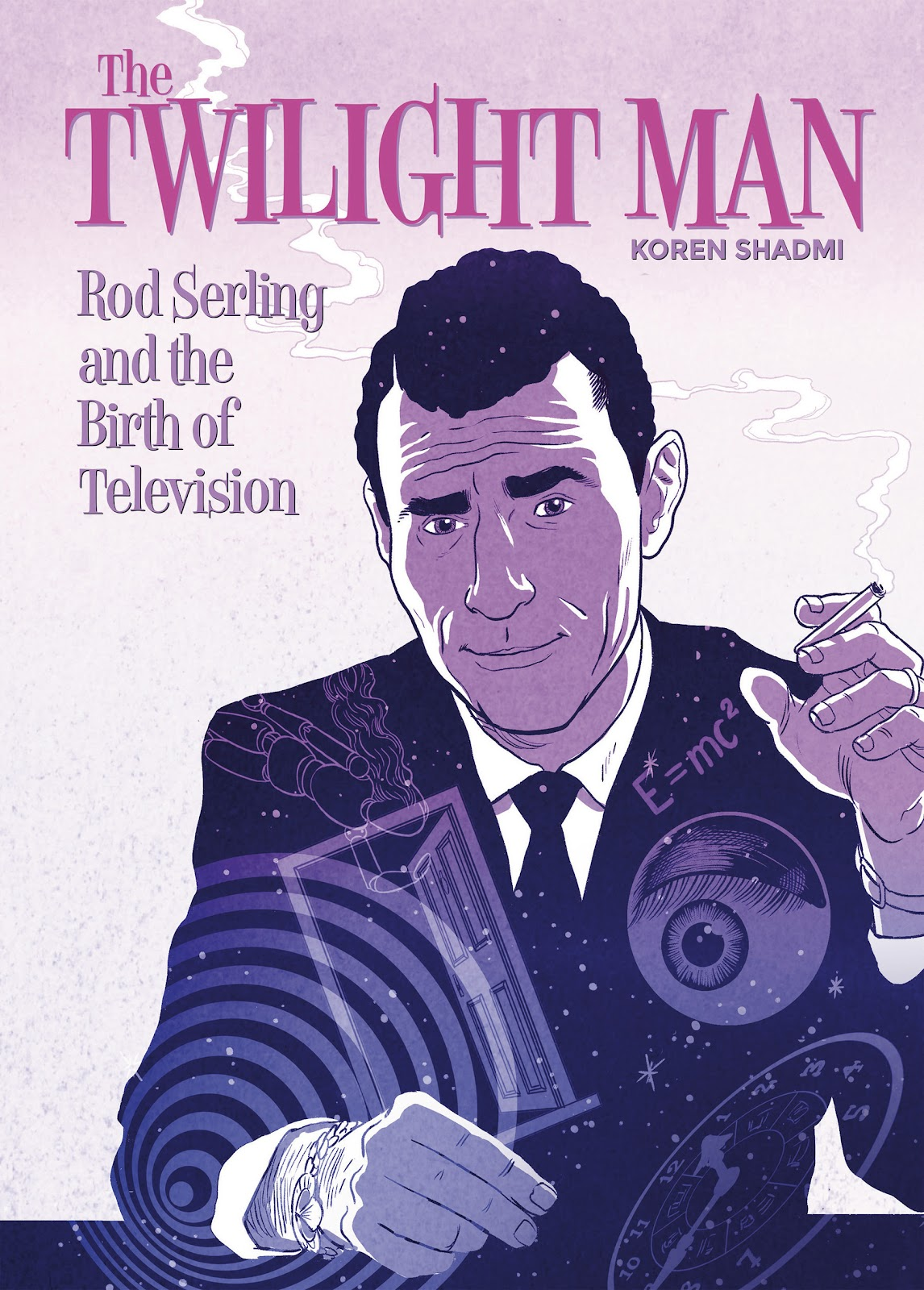 The Twilight Man: Rod Serling and the Birth of Television issue TPB_(Part_1) - Page 1