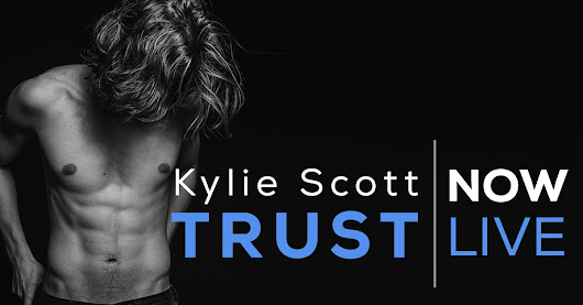Trust by Kylie Scott: Review + Excerpt