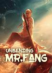 Phương Thế Ngọc Mình Đồng Da Sắt - Unbending Mr.Fang