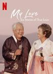 Mình Ơi: Sáu Câu Chuyện Tình Đích Thực - My Love: Six Stories of True Love