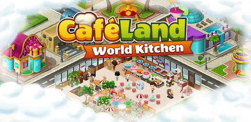 Cafeland World Kitchen 2.1.9 Mod Unlimited Money Mod APK