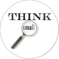Big Picture Thinking, Think Big by Thinking Small, Think Big