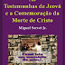 As Testemunhas de Jeová e a Comemoração da Morte De Cristo - Miguel Servet Jr.