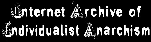 Internet Archive of Individualist Anarchism