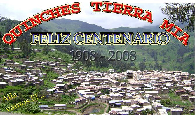 QUINCHES TIERRA MIA FELIZ CENTENARIO 1908-2008