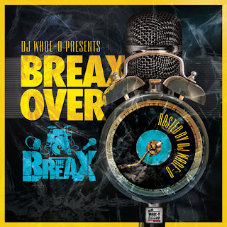 The breax over mixed by DJ WADE O
