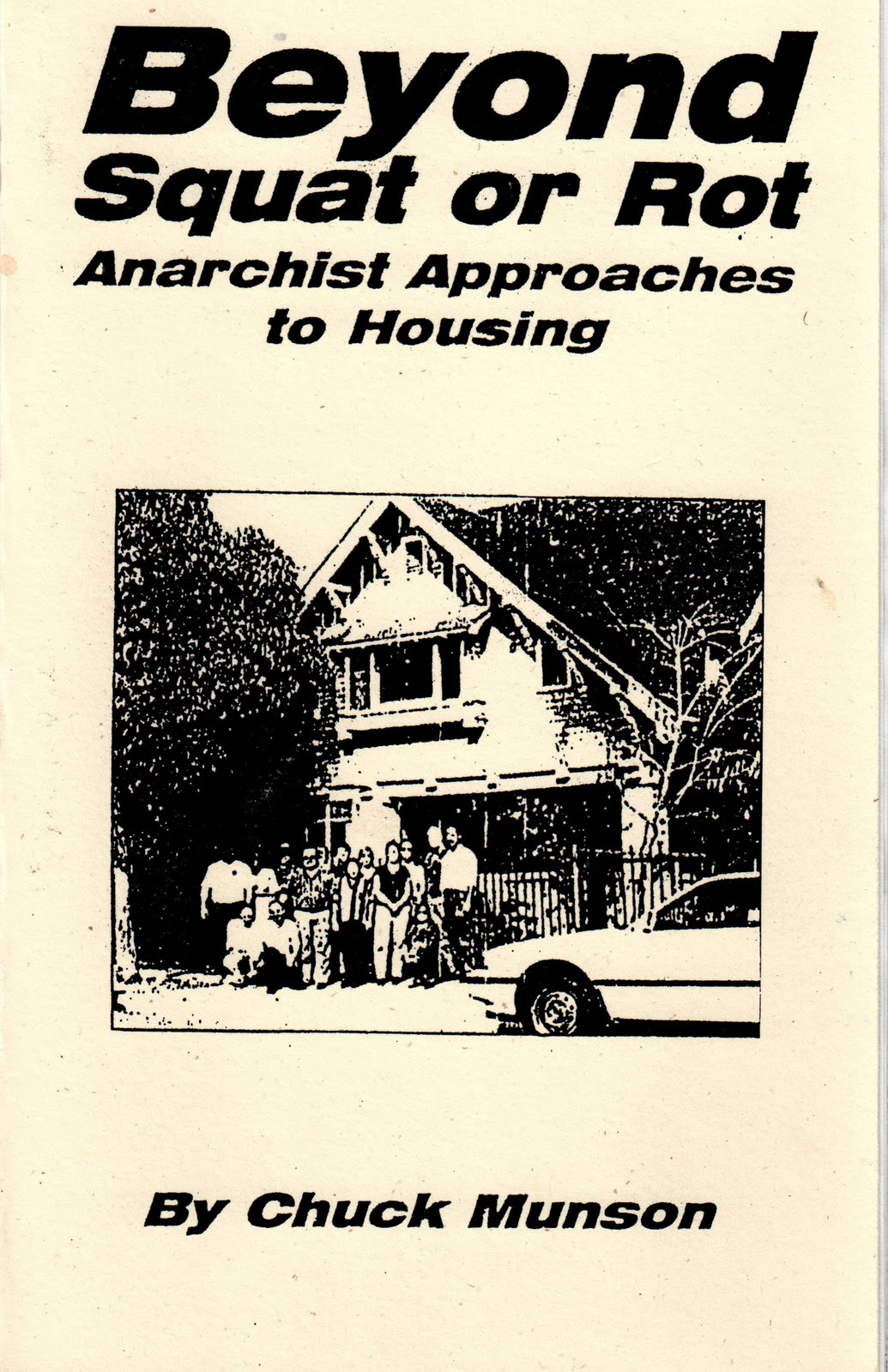 Beyond Squat or Rot: Anarchist Approaches to Housing, Munson, Chuck