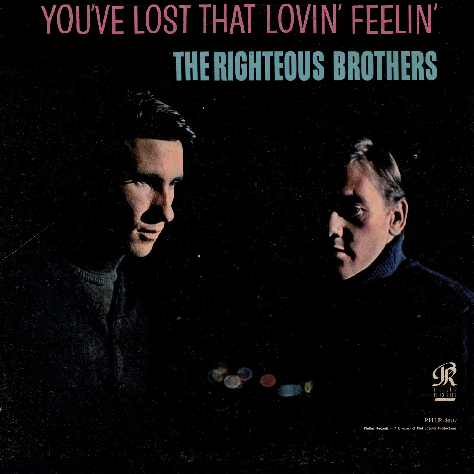 I Got Your Back Righteous Brothers You Ve Lost That
