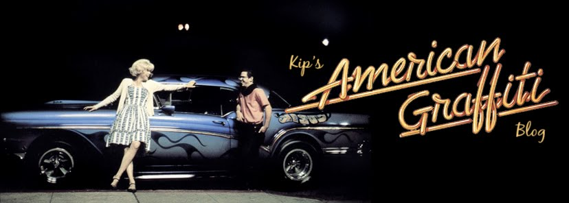 KIP'S AMERICAN GRAFFITI BLOG