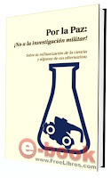 Por la Paz: NO a la investigación militar (Sobre la militarización de la ciencia y algunas de sus alternativas)