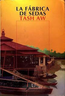 La fabrica de sedas – Tash Aw
