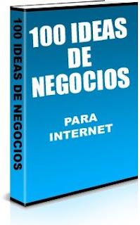 100 Ideas De Negocios Para Emprender En Internet – Savaris Celia B.