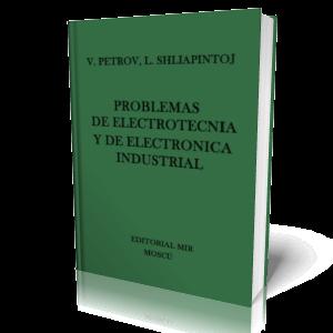 Problemas de Electrotecnia y de Electrónica Industrial