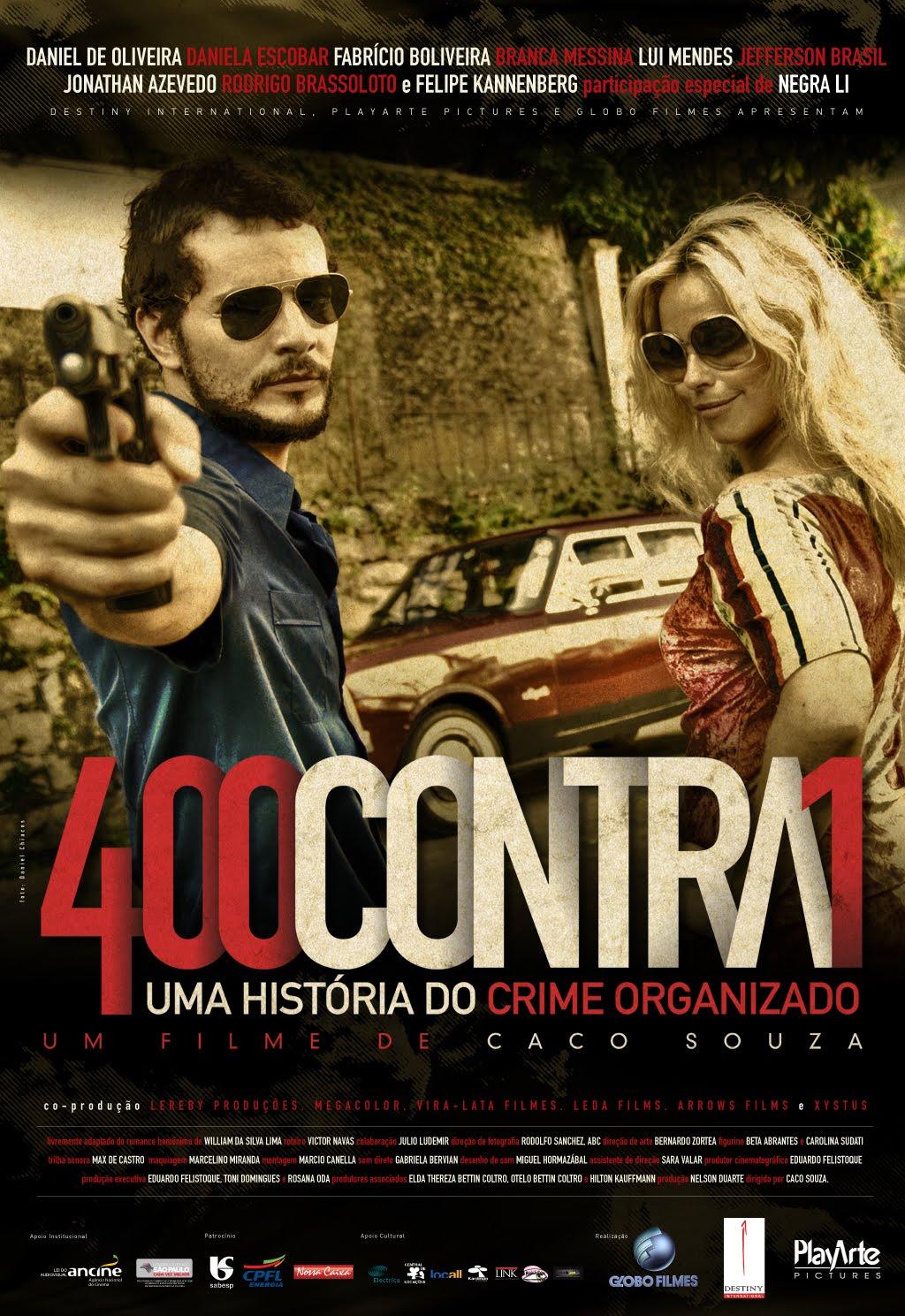 400 CONTRA 1 - UMA HISTORIA DO CRIME ORGANIZADO
