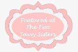 Featured at Two Savvy Sisters