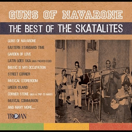 Years Spent Dead: The Skatalites- Guns Of Navarone: The Best Of (2003)