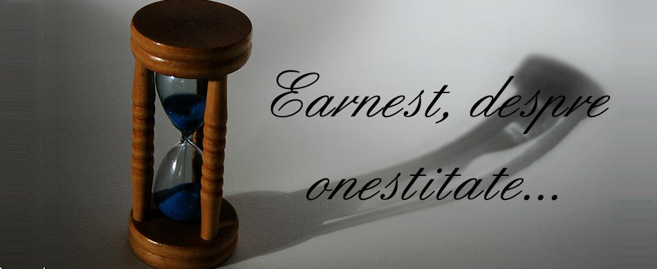 Earnest, despre onestitate