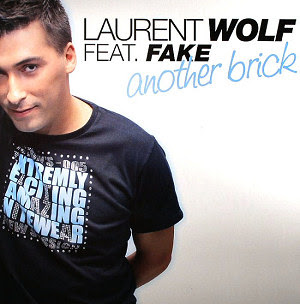 Laurent Wolf Feat. Fake - Another Brick