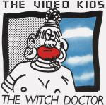 The Video Kids - The Witch Doctor