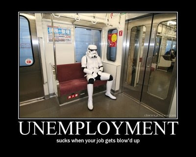A humorous poster about unemployment using a star wars storm trooper