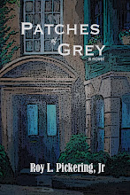 Patches of Grey: Novel by Roy L. Pickering Jr.