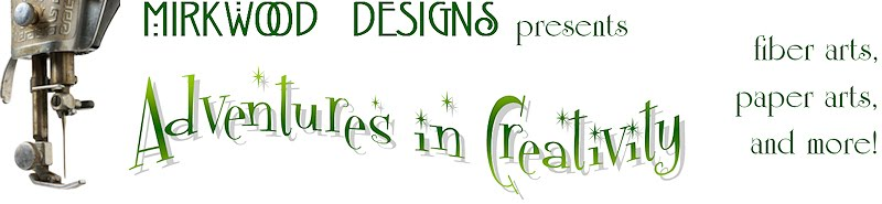 Mirkwood Designs - Adventures in Creativity!