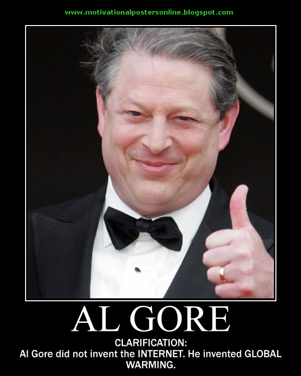 Wallpaper Treasure Who Invented The Automobile: MOTIVATIONAL POSTERS: AL GORE