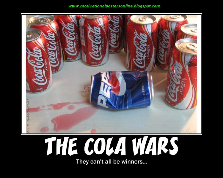Motivational Posters The Cola Wars