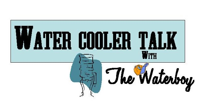 Water Cooler Talk with The Waterboy