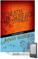Read a free sample of our eBook of the Day, <b><i>Beneath The Surface of Things</i></b> by Kevin Wallis, without leaving your browser!