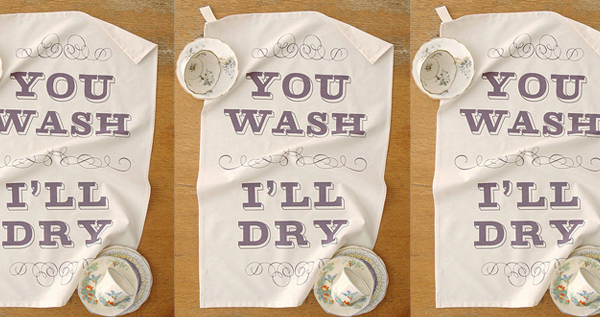 You Wash I'll Dry - Tea Towel