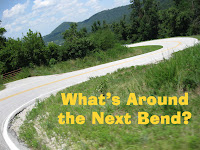 What's Around the Next Bend?