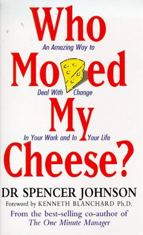 Who Moved My Cheese? Book Summary and Review
