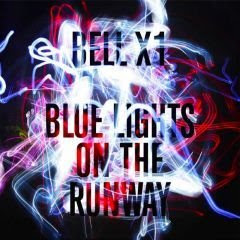 Bell X1 – Blue Lights On The Runway