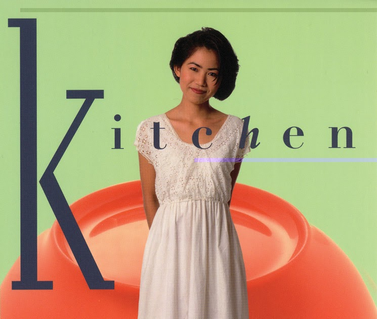 Kitchen By Banana Yoshimoto: Book To Basics #11 Kitchen By Banana Yoshimoto