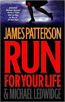Run for Your Life & Worst Case by James Patterson & Michael Ledwidge