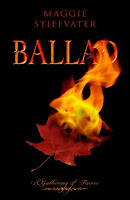 Ballad: A Gathering of Faerie (Books of Faerie, #2) By Maggie Stiefvater