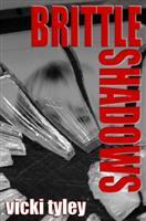 Brittle Shadows by Vicki Tyley