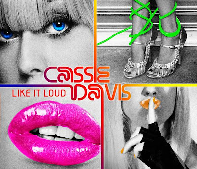 l 932ff32fb20d4c21ae24e2233de204a6 CASSIE DAVIS: Like It Loud (Video and Remix)