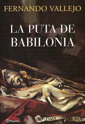 la puta de babilonia fernando vallejo iglesia catolica crimenes corrupcion blog bogota