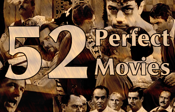 "Read My ""52 Perfect Movies"" Series at Cinema Geek!"
