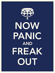 Panic Now and Freak Out!