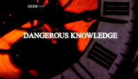 Dangerous Knowledge
