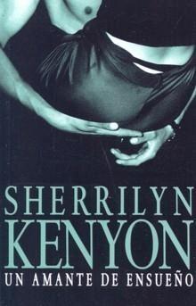 Un Amante de Ensueño – Sherrilyn Kenyon