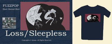 FUZZPOP short sleeved shirt series: Loss/Sleepless