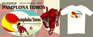 FUZZPOP [short sleeved shirts] series: Pamplona Toros