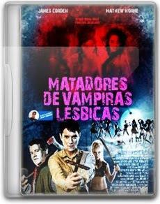 Filme Matadores de Vampiras Lésbicas Dublado