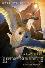 Resenha: A Lenda dos Guardiões : A Captura, de Kathryn Lasky 15